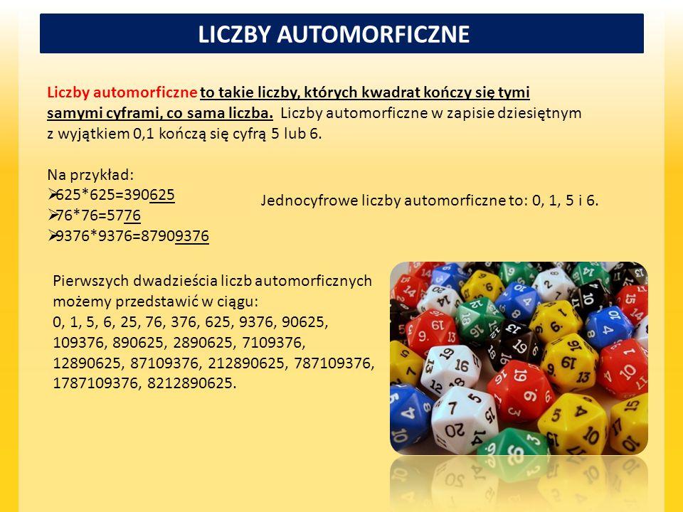 Jednocyfrowe liczby automorficzne to: 0, 1, 5 i 6.