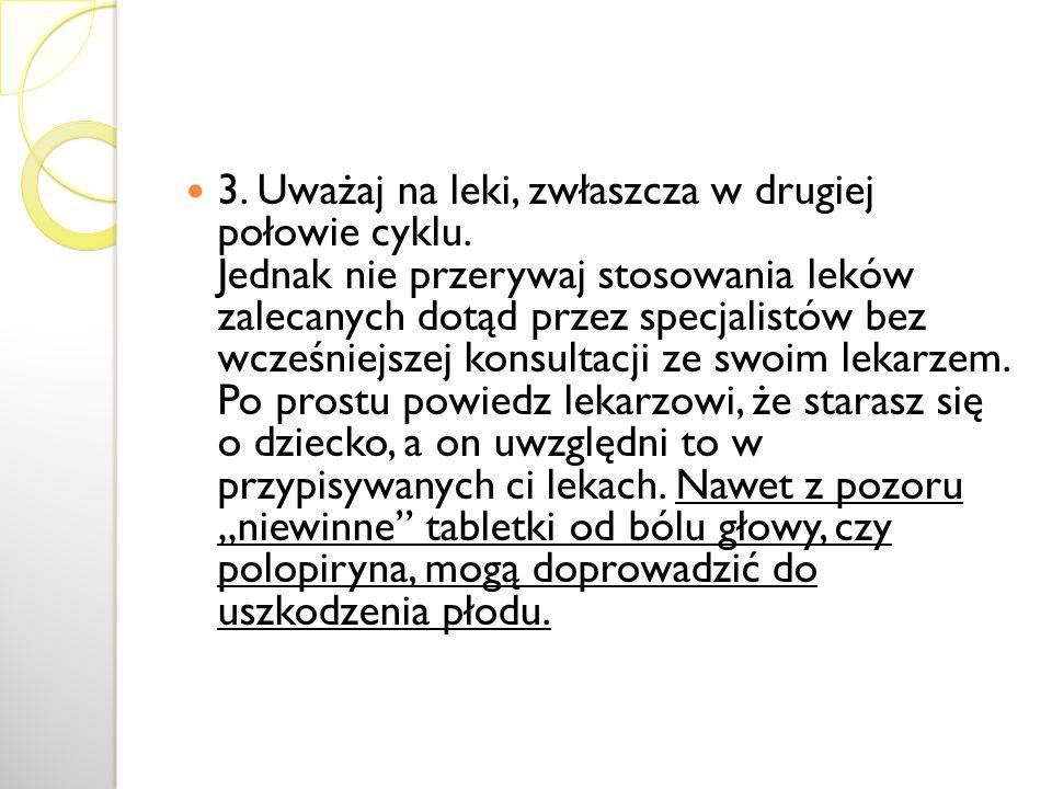 3. Uważaj na leki, zwłaszcza w drugiej połowie cyklu