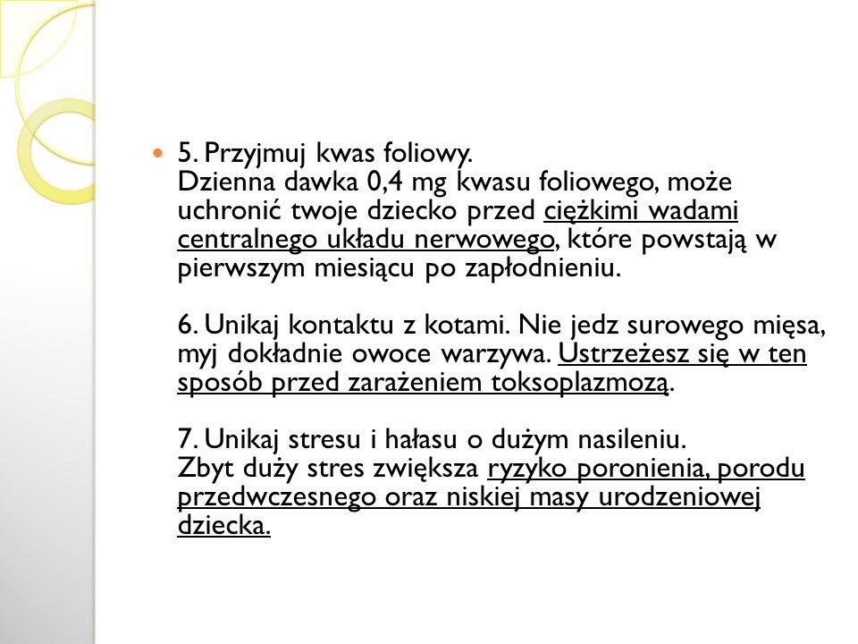 5. Przyjmuj kwas foliowy.