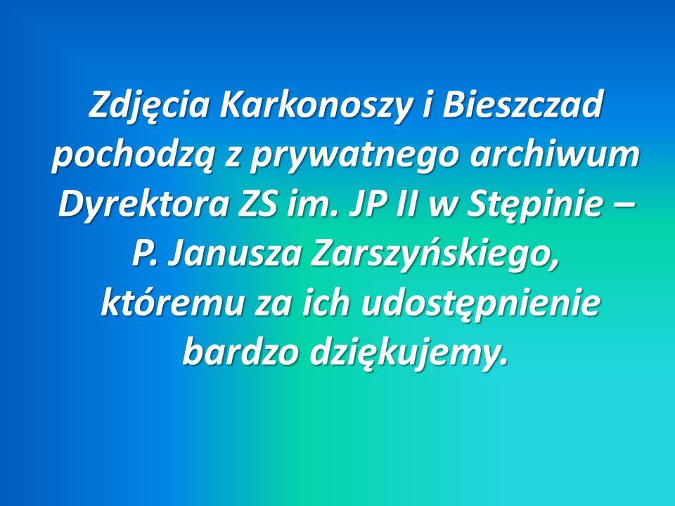 Zdjęcia Karkonoszy i Bieszczad pochodzą z prywatnego archiwum Dyrektora ZS im.