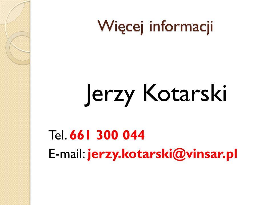 Jerzy Kotarski Więcej informacji Tel. 661 300 044