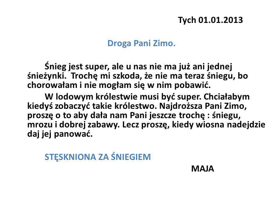 Tych 01.01.2013 Droga Pani Zimo.