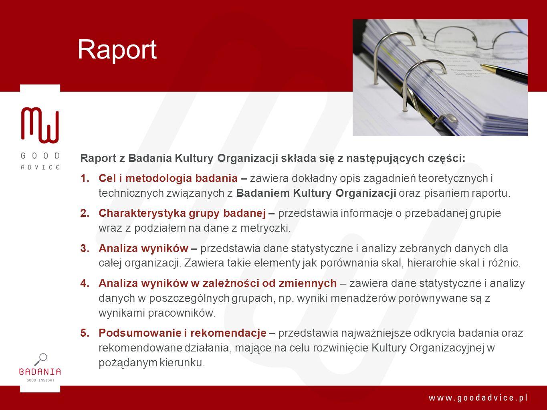 Raport Raport z Badania Kultury Organizacji składa się z następujących części: