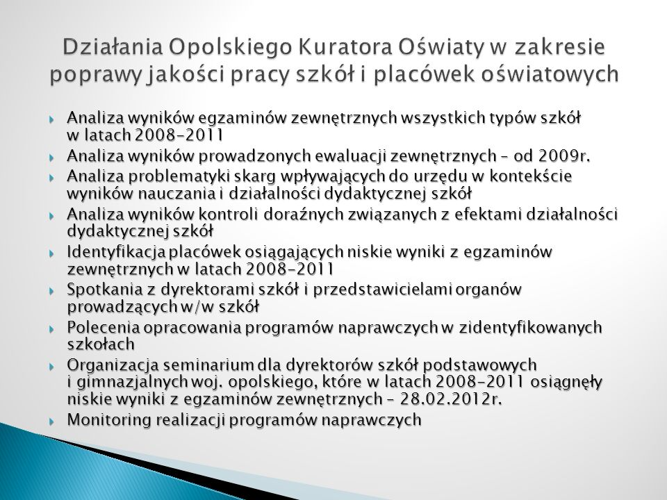 Działania Opolskiego Kuratora Oświaty w zakresie poprawy jakości pracy szkół i placówek oświatowych
