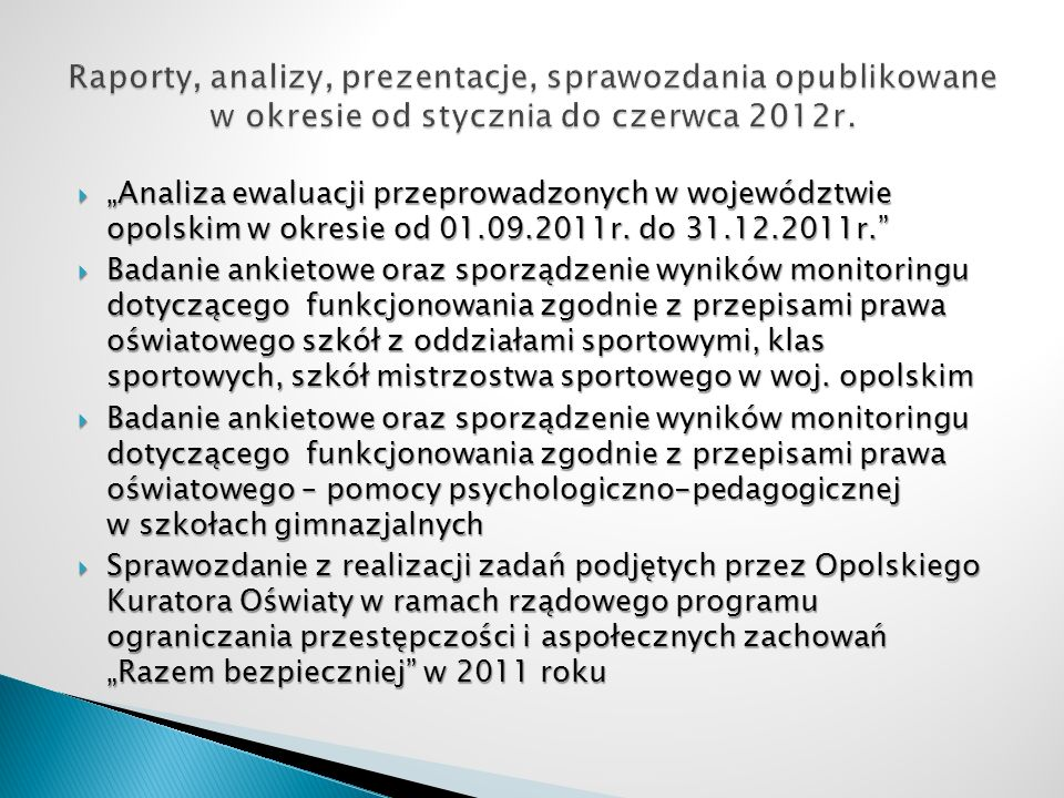 Raporty, analizy, prezentacje, sprawozdania opublikowane w okresie od stycznia do czerwca 2012r.