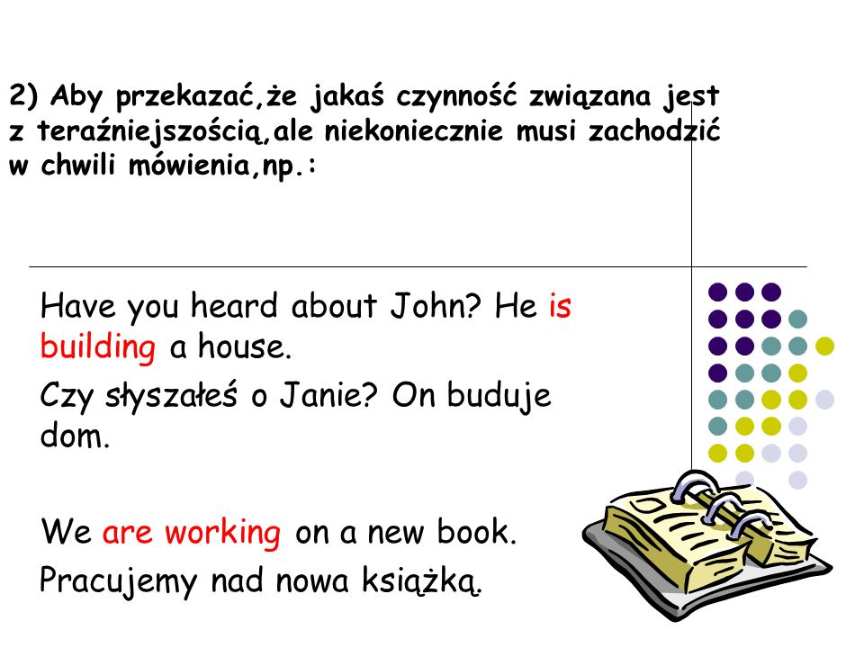 Have you heard about John He is building a house.