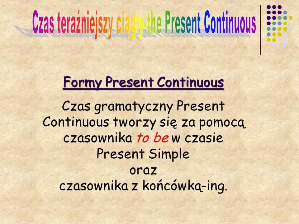 Czas teraźniejszy ciągły-the Present Continuous