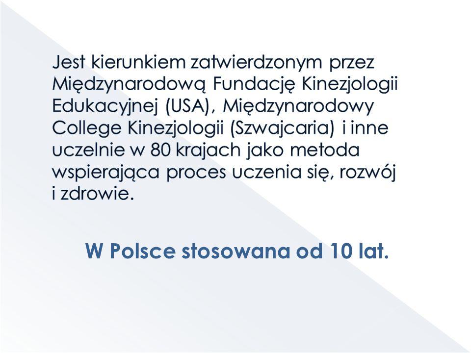W Polsce stosowana od 10 lat.