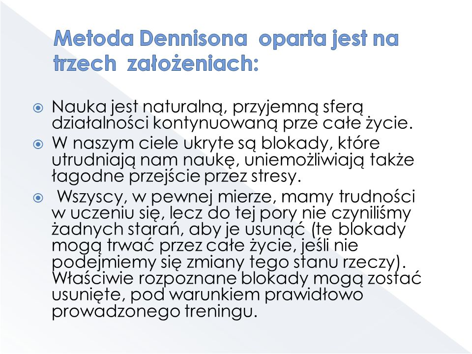 Metoda Dennisona oparta jest na trzech założeniach: