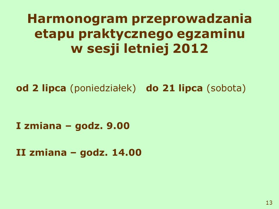 Harmonogram przeprowadzania etapu praktycznego egzaminu w sesji letniej 2012