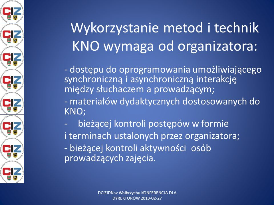 Wykorzystanie metod i technik KNO wymaga od organizatora: