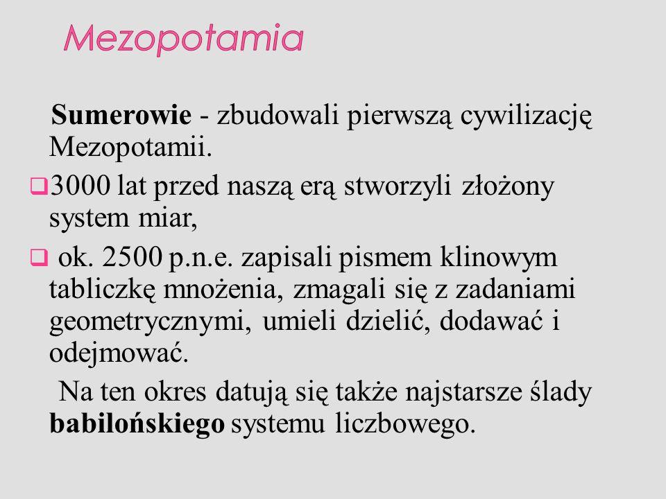 Mezopotamia Sumerowie - zbudowali pierwszą cywilizację Mezopotamii.