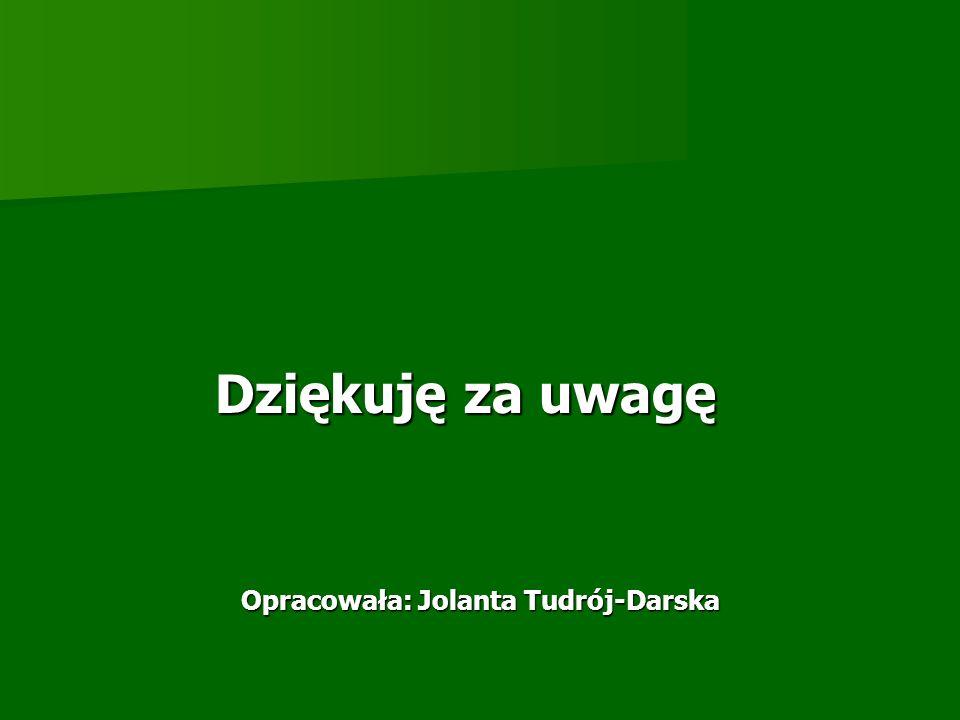 Opracowała: Jolanta Tudrój-Darska