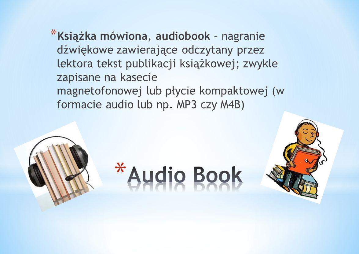 Książka mówiona, audiobook – nagranie dźwiękowe zawierające odczytany przez lektora tekst publikacji książkowej; zwykle zapisane na kasecie magnetofonowej lub płycie kompaktowej (w formacie audio lub np. MP3 czy M4B)