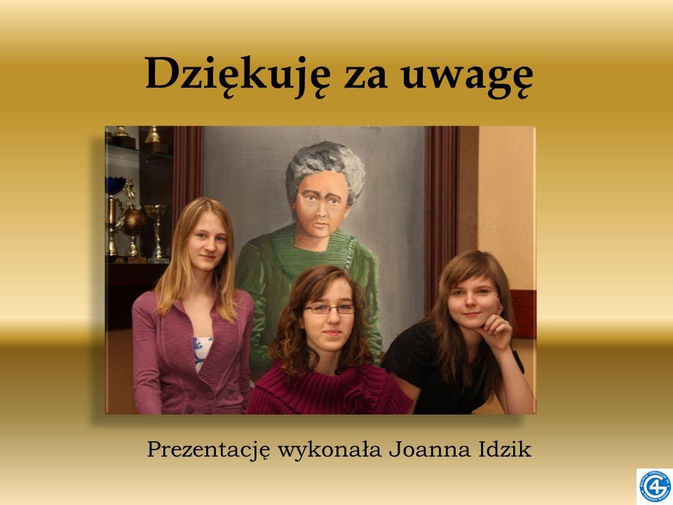 Prezentację wykonała Joanna Idzik