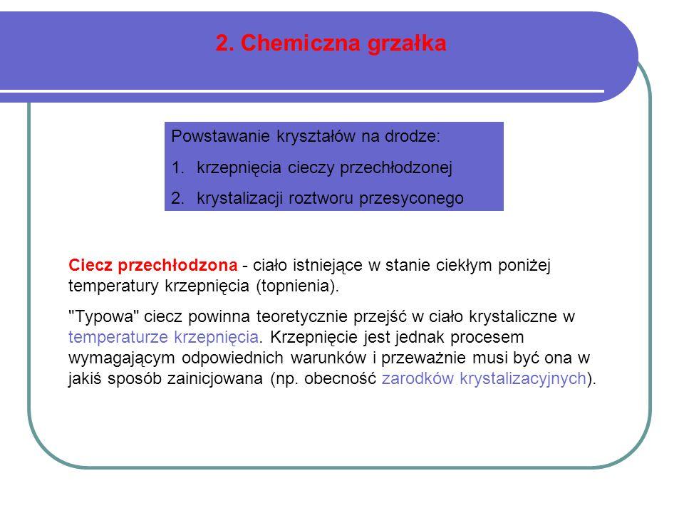 2. Chemiczna grzałka Powstawanie kryształów na drodze: