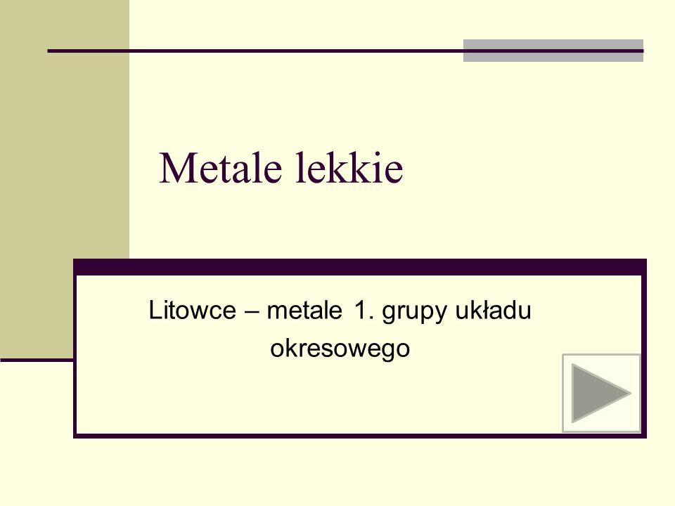 Litowce – metale 1. grupy układu okresowego