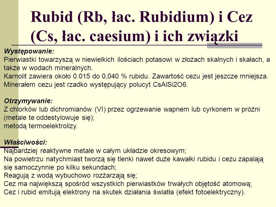 Rubid (Rb, łac. Rubidium) i Cez (Cs, łac. caesium) i ich związki