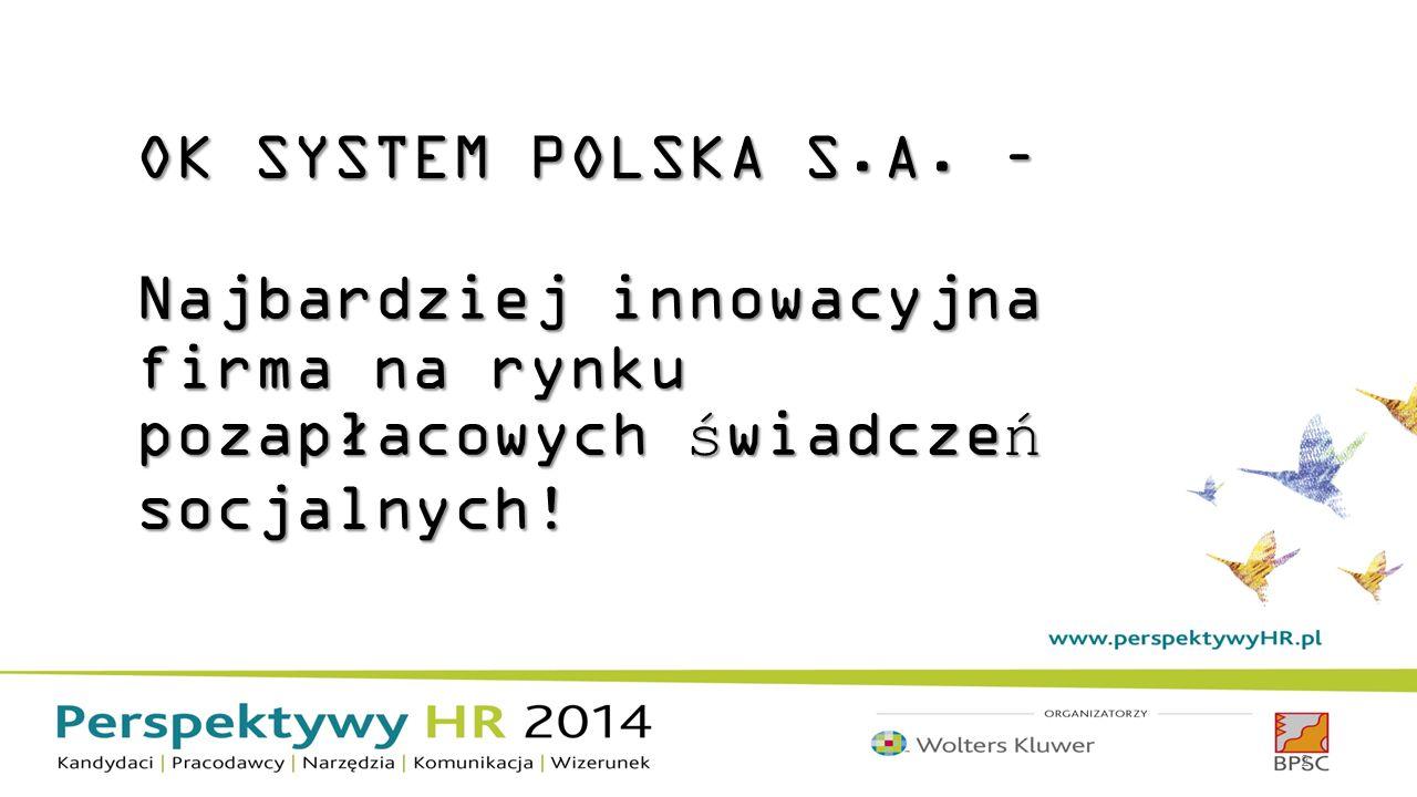 OK SYSTEM POLSKA S.A. – Najbardziej innowacyjna firma na rynku pozapłacowych świadczeń socjalnych!