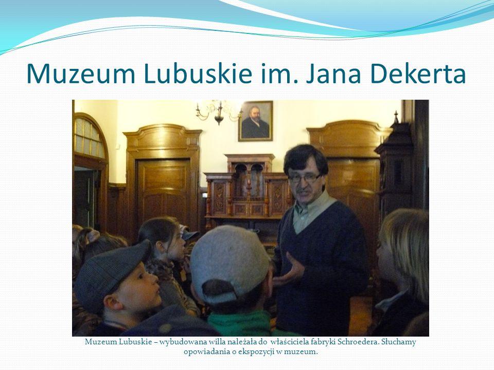 Muzeum Lubuskie im. Jana Dekerta