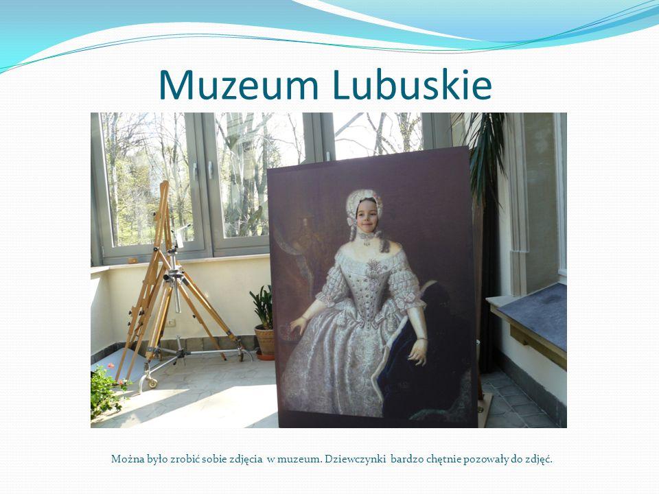 Muzeum Lubuskie Można było zrobić sobie zdjęcia w muzeum.