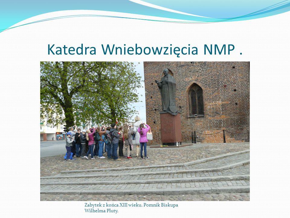 Katedra Wniebowzięcia NMP .
