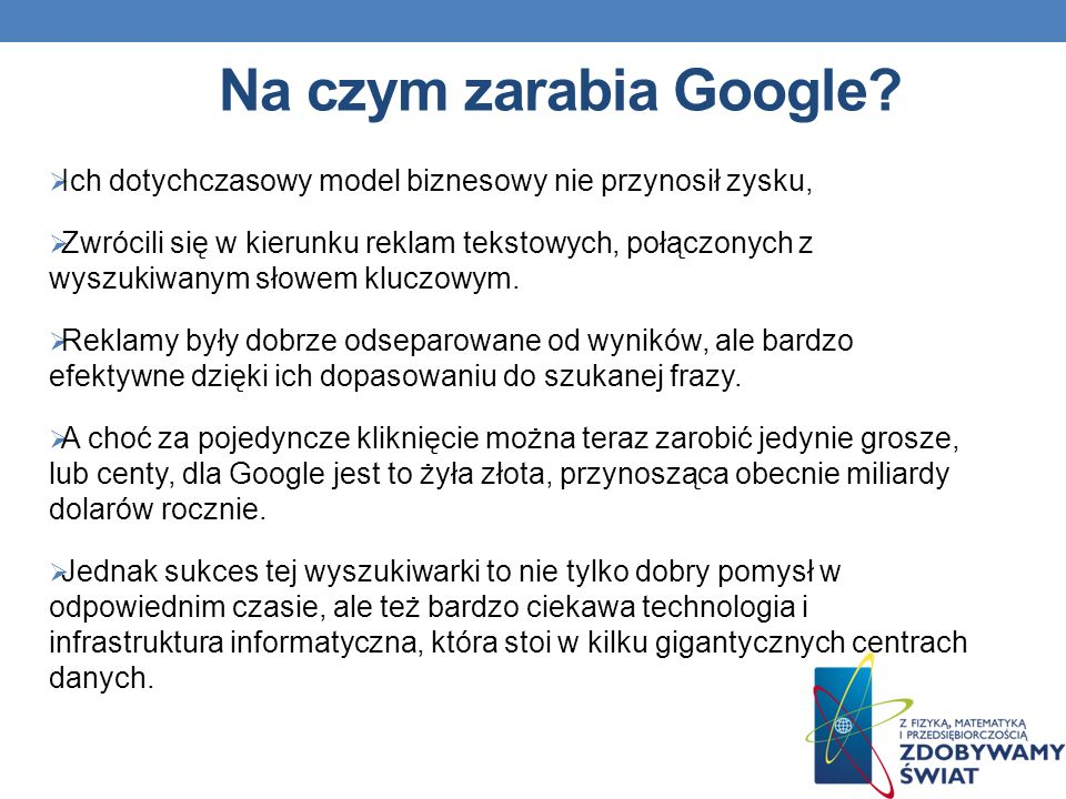 Na czym zarabia Google Ich dotychczasowy model biznesowy nie przynosił zysku,