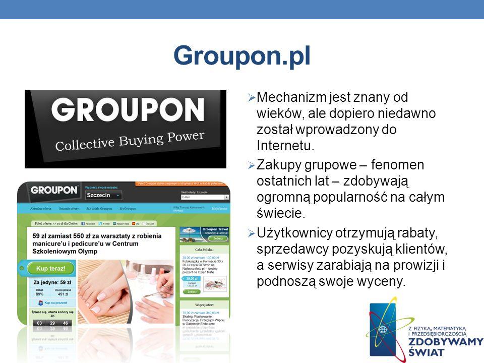 Groupon.pl Mechanizm jest znany od wieków, ale dopiero niedawno został wprowadzony do Internetu.
