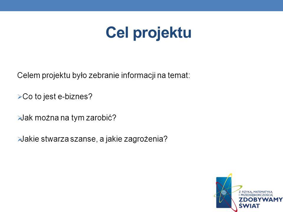 Cel projektu Celem projektu było zebranie informacji na temat: