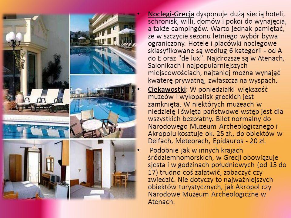 Noclegi-Grecja dysponuje dużą siecią hoteli, schronisk, willi, domów i pokoi do wynajęcia, a także campingów. Warto jednak pamiętać, że w szczycie sezonu letniego wybór bywa ograniczony. Hotele i placówki noclegowe sklasyfikowane są według 6 kategorii - od A do E oraz de lux . Najdroższe są w Atenach, Salonikach i najpopularniejszych miejscowościach, najtaniej można wynająć kwaterę prywatną, zwłaszcza na wyspach.