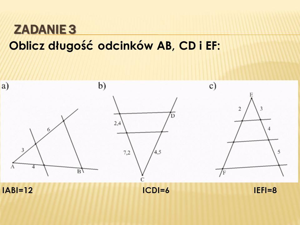 ZADANIE 3 Oblicz długość odcinków AB, CD i EF: