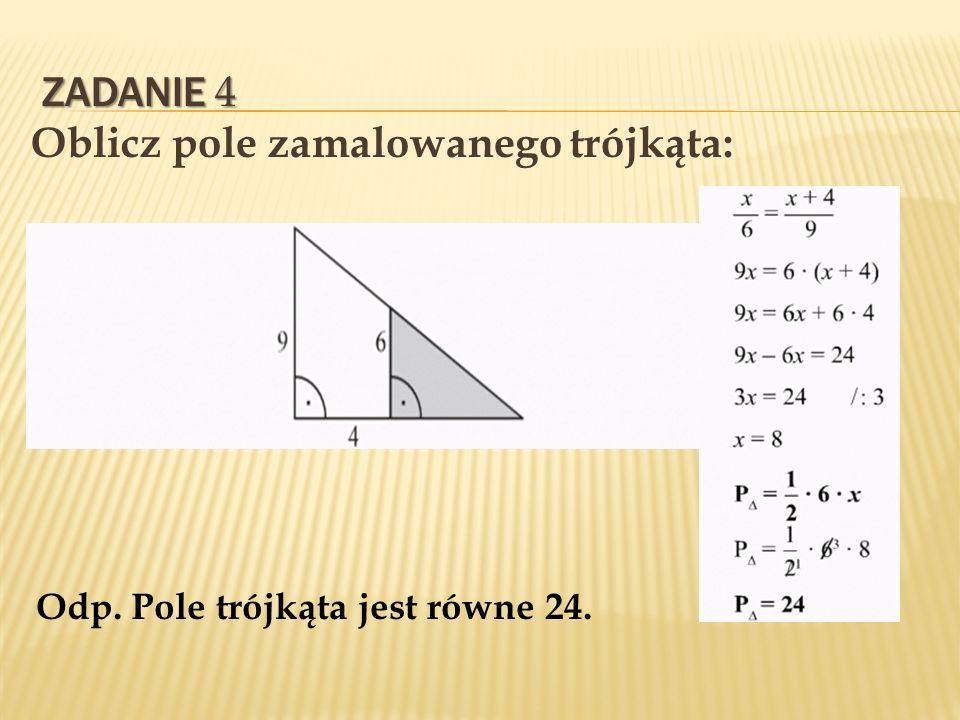 ZADANIE 4 Oblicz pole zamalowanego trójkąta: