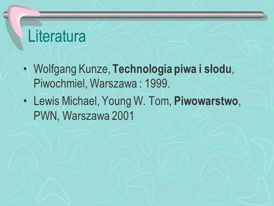 LiteraturaWolfgang Kunze, Technologia piwa i słodu, Piwochmiel, Warszawa : 1999.