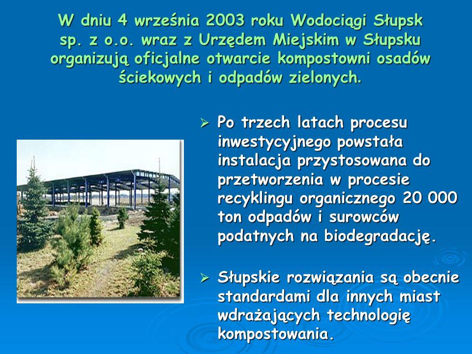 W dniu 4 września 2003 roku Wodociągi Słupsk sp. z o. o