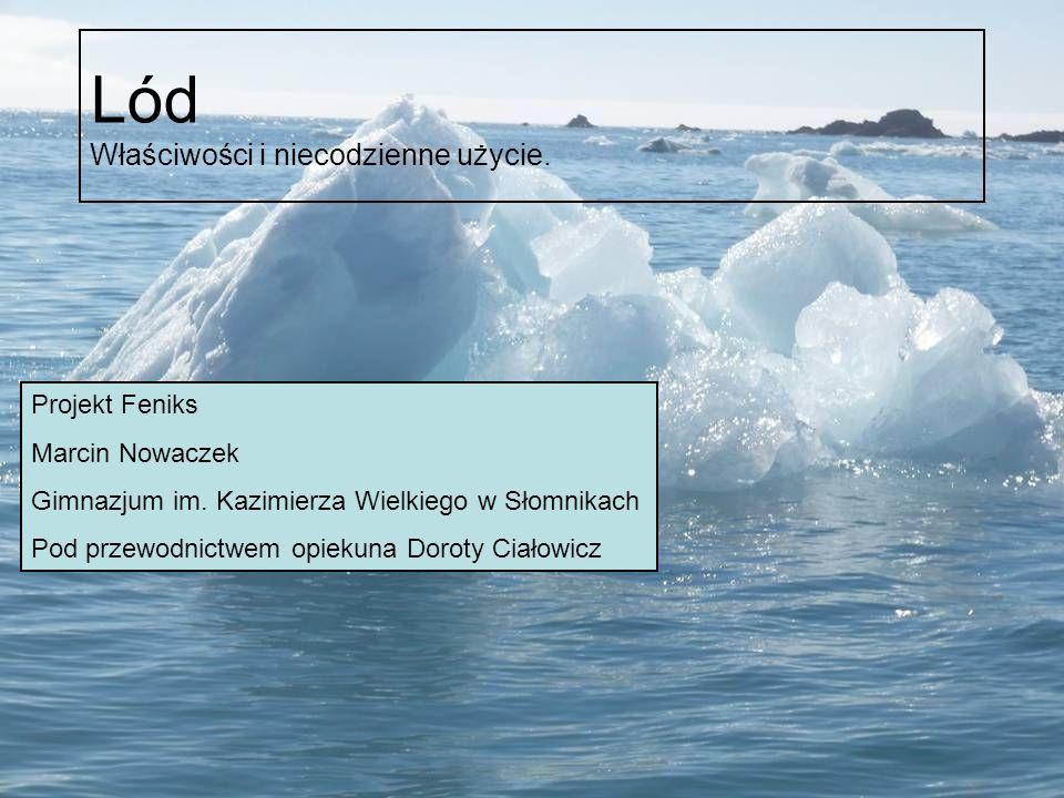 Lód Właściwości i niecodzienne użycie.