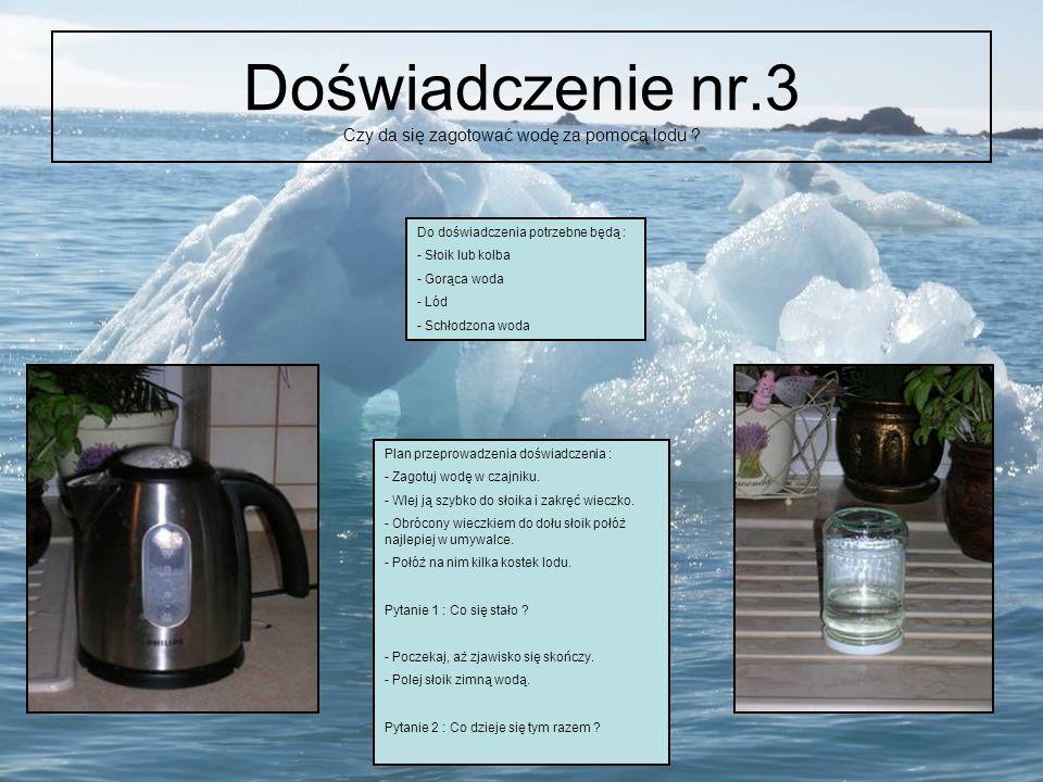 Doświadczenie nr.3 Czy da się zagotować wodę za pomocą lodu