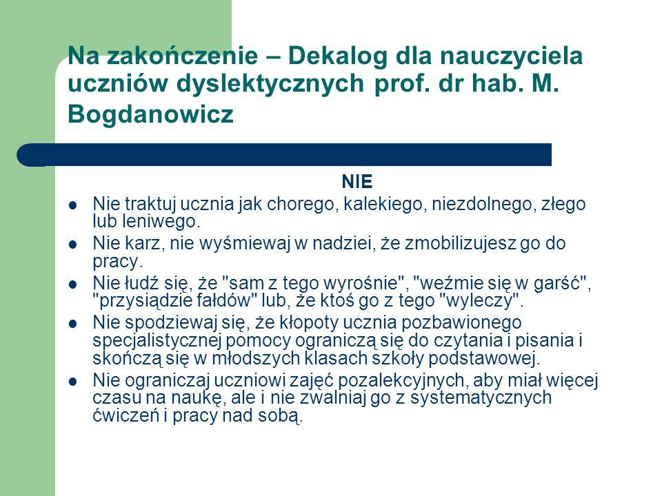 Na zakończenie – Dekalog dla nauczyciela uczniów dyslektycznych prof