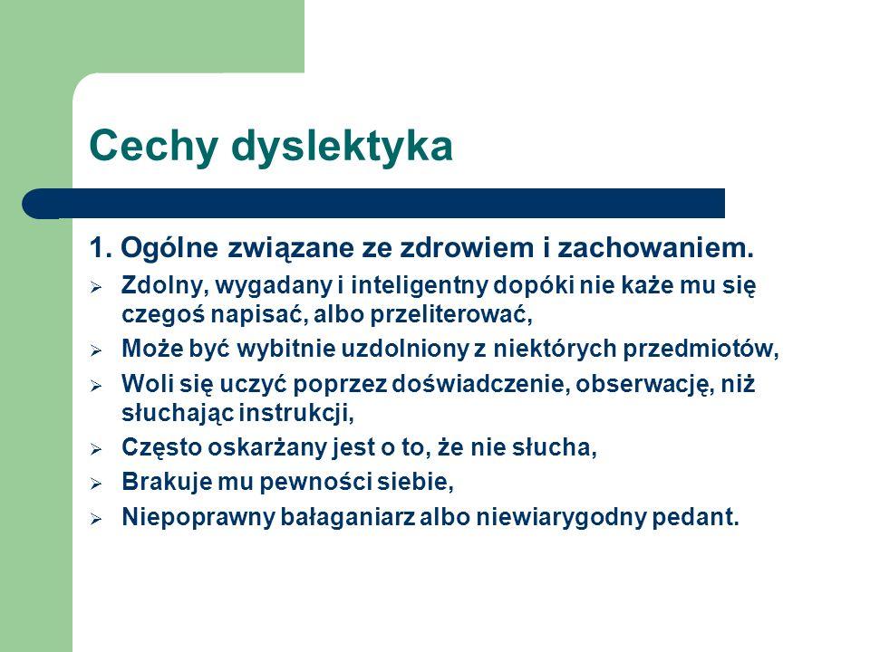 Cechy dyslektyka 1. Ogólne związane ze zdrowiem i zachowaniem.
