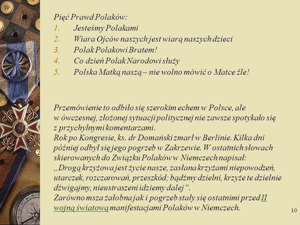 Pięć Prawd Polaków: Jesteśmy Polakami. Wiara Ojców naszych jest wiarą naszych dzieci. Polak Polakowi Bratem!