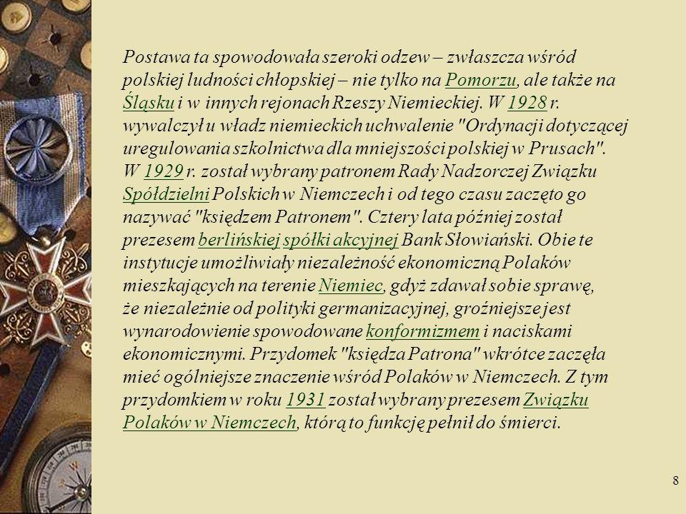 Postawa ta spowodowała szeroki odzew – zwłaszcza wśród polskiej ludności chłopskiej – nie tylko na Pomorzu, ale także na Śląsku i w innych rejonach Rzeszy Niemieckiej.