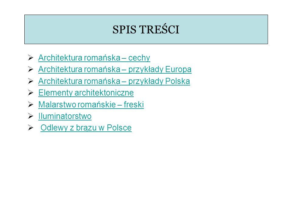 SPIS TREŚCI Architektura romańska – cechy