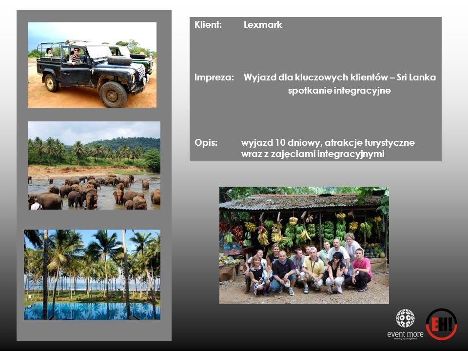 Klient: Lexmark Impreza: Wyjazd dla kluczowych klientów – Sri Lanka. spotkanie integracyjne.