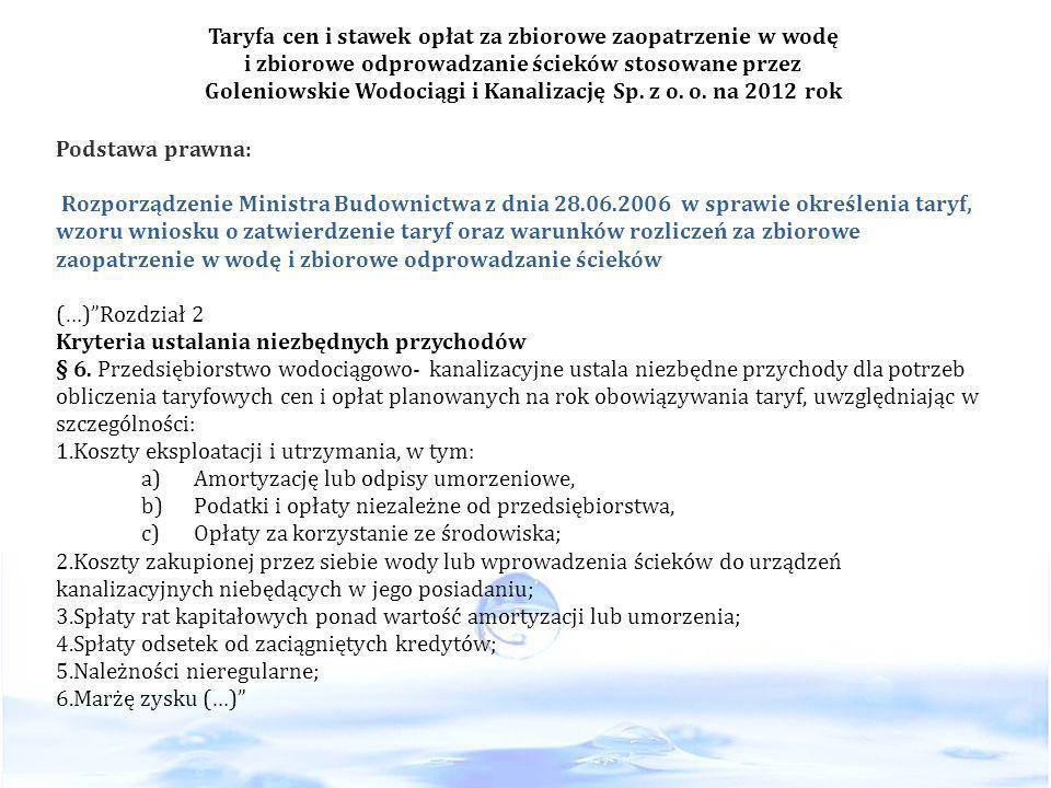 Taryfa cen i stawek opłat za zbiorowe zaopatrzenie w wodę i zbiorowe odprowadzanie ścieków stosowane przez Goleniowskie Wodociągi i Kanalizację Sp. z o. o. na 2012 rok