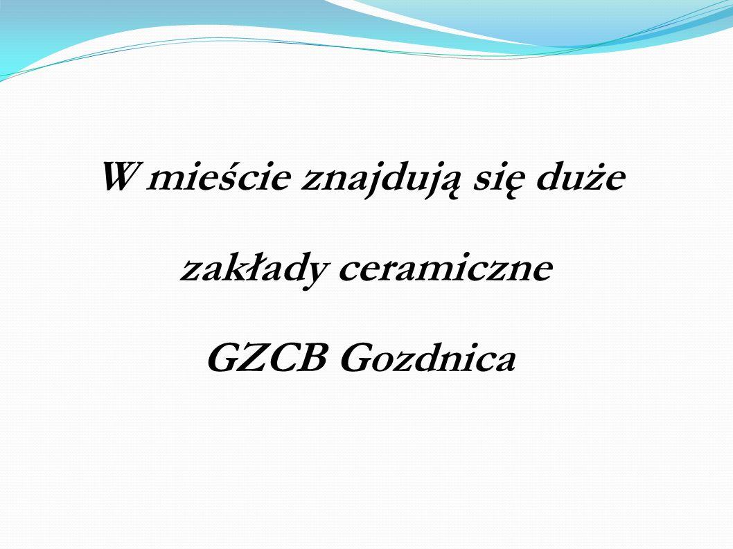 W mieście znajdują się duże zakłady ceramiczne GZCB Gozdnica