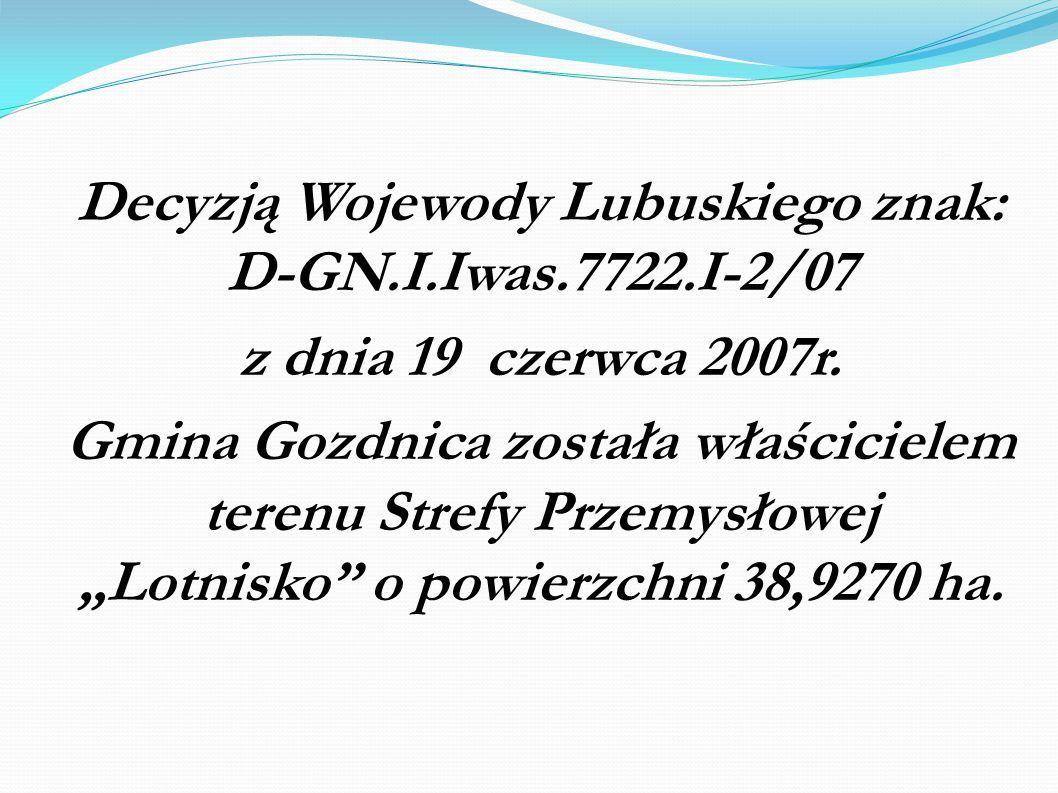 Decyzją Wojewody Lubuskiego znak: D-GN.I.Iwas.7722.I-2/07