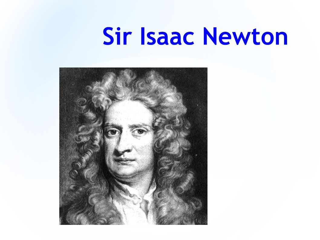 sir isaac newton 2 essay Sir isaac newton-one of the greatest minds in history he was an all-around genius he was a mathematician, a natural philosopher, an inventor, and an english physicist.