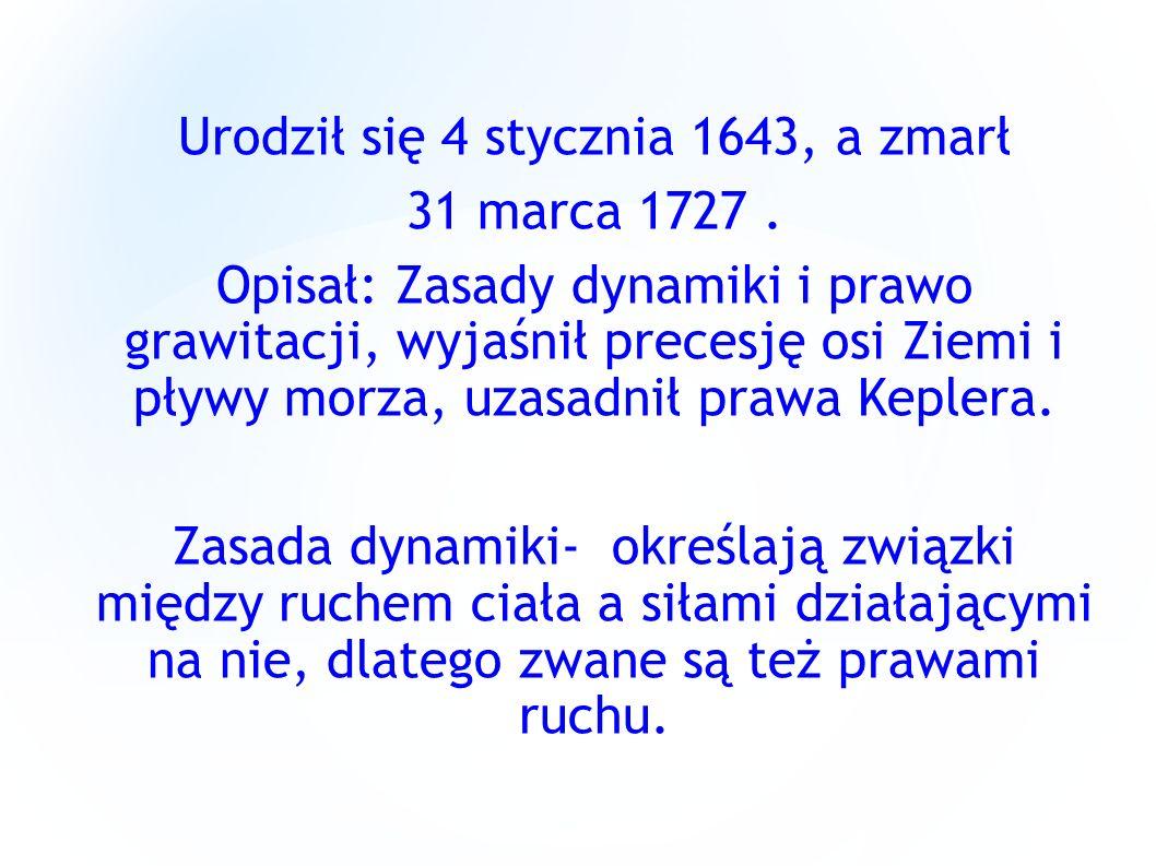 Urodził się 4 stycznia 1643, a zmarł