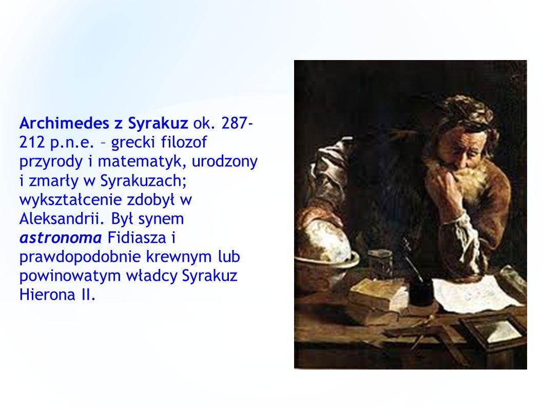 Archimedes z Syrakuz ok. 287- 212 p. n. e