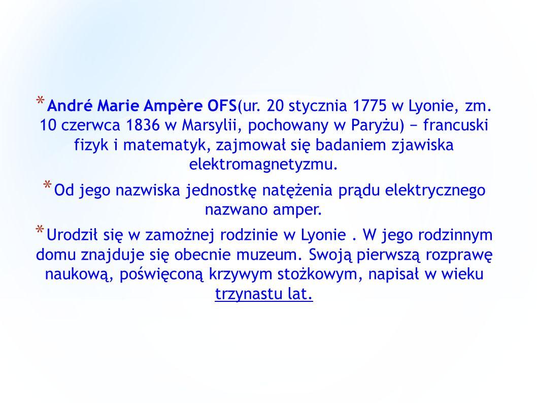 André Marie Ampère OFS(ur. 20 stycznia 1775 w Lyonie, zm