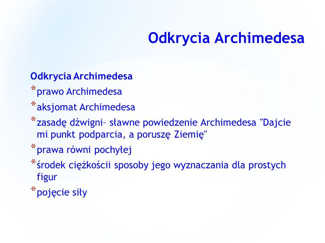 Odkrycia Archimedesa Odkrycia Archimedesa prawo Archimedesa